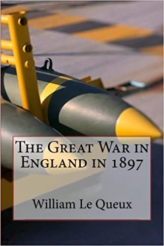 The Great War in England in 1897 by William Le Queux (2013-02-23)