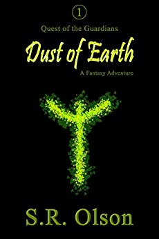 Dust of Earth: A Fantasy Adventure: Episode One: Quest of the Guardians by [Olson, S.R.]