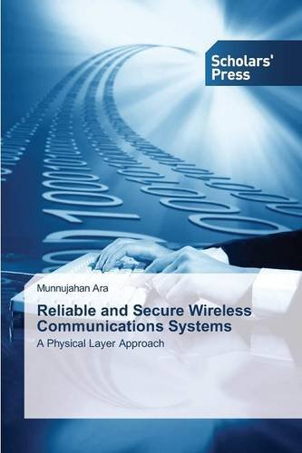 Reliable and Secure Wireless Communications Systems