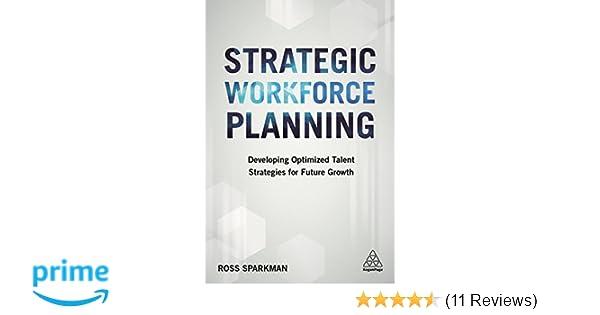 Amazon com: Strategic Workforce Planning: Developing