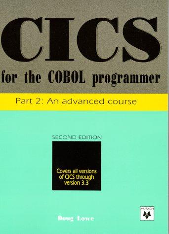 CICS for the COBOL Programmer, Part 2: An Advanced Course (Pt. 2)