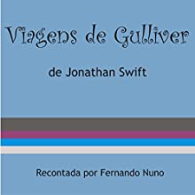 Viagens de Gulliver [Gulliver's Travels] Audiobook by Jonathan Swift Narrated by Giuliano Frade, Barros Batista, Di Ramon, Mauricio Sterchele