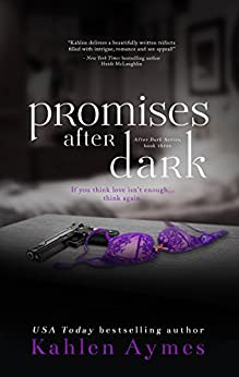 Promises After Dark (After Dark Series Book 3) by [Aymes, Kahlen]