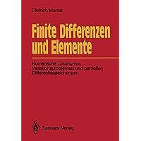 Finite Differenzen und Elemente: Numerische Lösung von Variationsproblemen und partiellen Differentialgleichungen: Numerische Losung Von Variationsproblemen Und Partiellen Differentialgleichungen