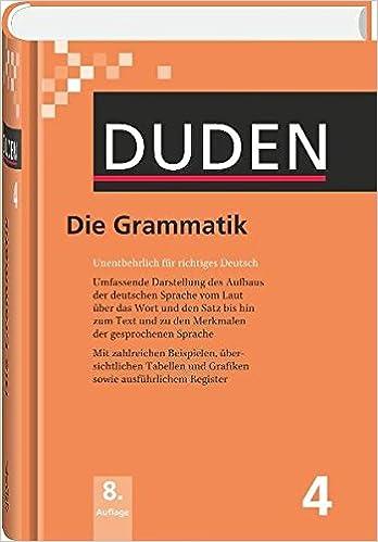 Duden 04 Die Grammatik Unentbehrlich Für Richtiges Deutsch Band 4