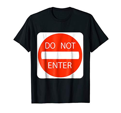 Do Not Enter Sign Simple Easy Halloween Costume T-Shirt ()
