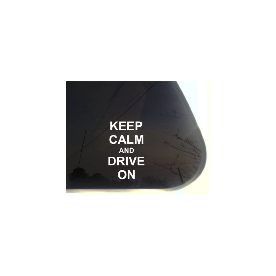 Keep Calm and Drive On   3 1/2 x 5 5/8 funny chive die cut vinyl decal / sticker for window, truck, car, laptop, etc