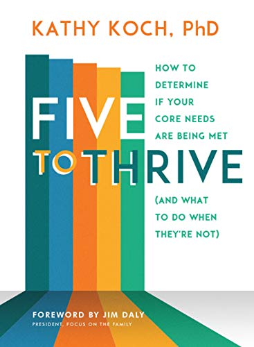 Five to Thrive: How to Determine If Your Core Needs Are Being Met (and What to Do Whe n  They're Not)