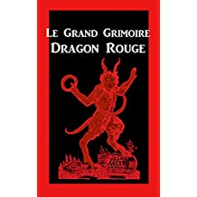 Le Grand Grimoire: Dragon Rouge (French Edition)