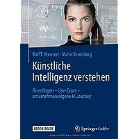 Künstliche Intelligenz verstehen: Grundlagen – Use-Cases – unternehmenseigene KI-Journey
