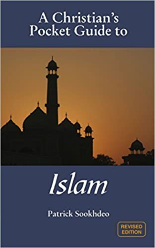 A Christian's Pocket Guide to Islam: Revised Edition by Patrick Sookhdeo (2006-01-20)