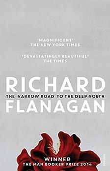 The Narrow Road to the Deep North by [Flanagan, Richard]