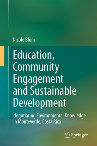 Download Education, Community Engagement and Sustainable Development: Negotiating Environmental Knowledge in Monteverde, Costa Rica Pdf