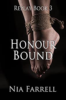 Replay Book 3: Honour Bound by [Farrell, Nia]