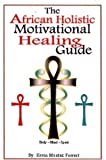 The African Holistic Motivational Healing Guide, Kevin M. Forrest, 097436990X