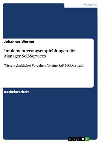 Implementierungsempfehlungen für Manager Self-Services: Wissenschaftliches Vorgehen für eine SAP MSS Auswahl (German Edition) Pdf