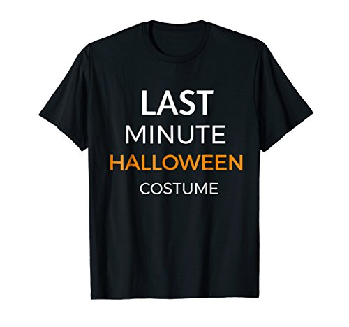 Last Minute Halloween Costume Funny T-Shirt Group Families