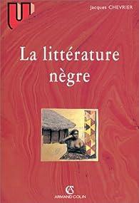 La littérature nègre par Jacques Chevrier