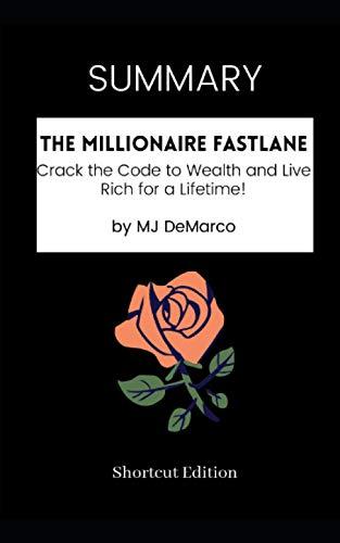 SUMMARY - The Millionaire Fastlane: Crack the Code