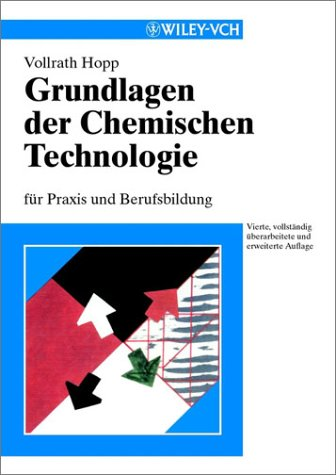Grundlagen der Chemischen Technologie: für Praxis und Berufsbildung (Chemistry)