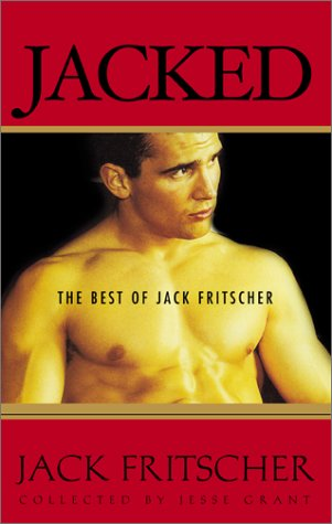 Download Jacked: The Best of Jack Fritscher PDF