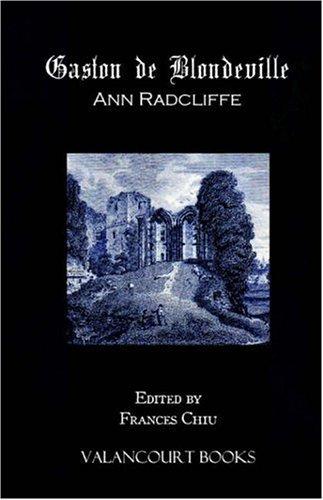 Gaston de Blondeville (Valancourt Classics) by Ann Ward Radcliffe (2006-04-17)