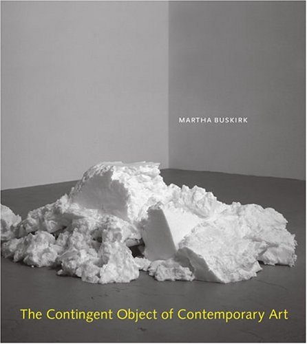 The Contingent Object of Contemporary Art (The MIT Press)