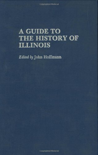 A Guide To The History Of Illinois