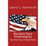 Reclaim Your Sovereignty: Take Back Your Christian Name