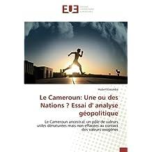 Le Cameroun: Une ou des Nations ? Essai d' analyse géopolitique: Le Cameroun ancestral: un pôle de valeurs utiles dénaturées mais non effacées au contact des valeurs exogènes