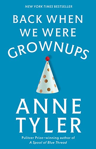 Back When We Were Grownups: A Novel (Ballantine Reader's Circle)