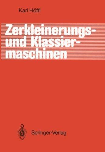 Zerkleinerungs- und Klassiermaschinen Taschenbuch – 1. Januar 1986 Karl Höffl Springer-Verlag 364282711X Science/Mathematics
