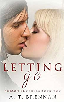 Letting Go (Robson Brothers Book 2) by [Brennan, A.T.]