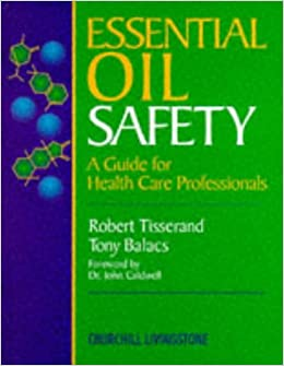 Book Essential Oil Safety: A Guide for Health Care Professionals, 1e