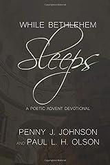 While Bethlehem Sleeps: A Poetic Advent Devotional Paperback