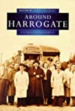 Front cover for the book Around Harrogate in Old Photographs (Britain in Old Photographs) by Catherine Rothwell
