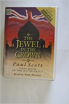 The Jewel In The Crown (The Raj Quartet, Vol 1): Complete & Unabridged