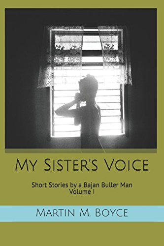 My Sister's Voice: Short Stories by a Bajan Buller Man