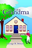 Life with Grandma, George B. Brinzea, 1410743500