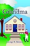 Life with Grandma, George B. Brinzea, 1410743500