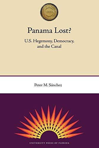 Panama Lost?: U.S. Hegemony, Democracy, and the Canal