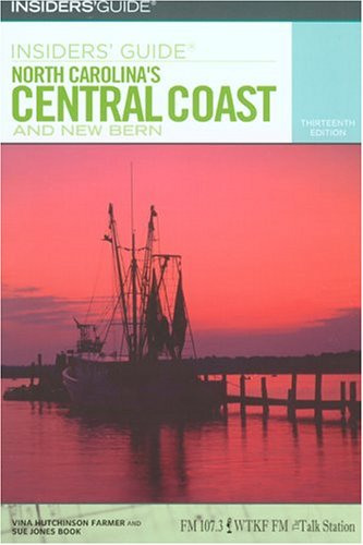 Insiders' Guide to North Carolina's Central Coast and New Bern, 13th (Insiders' Guide Series) pdf