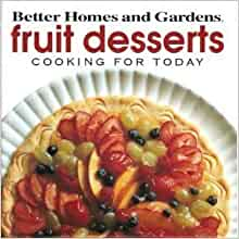 Better homes and gardens fruit desserts cooking for today for Better homes and gardens episodes