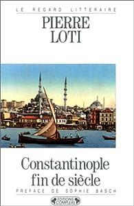 Constantinople fin de siècle par Loti