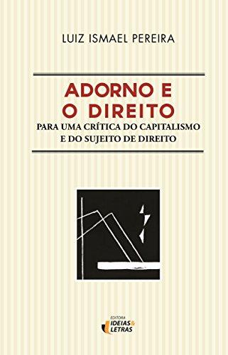Adorno e o Direito: Para uma Crítica do Capitalismo e do Sujeito de Direito