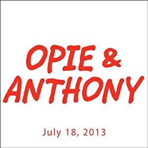 Opie & Anthony, Rich Vos, July 18, 2013 Radio/TV Program