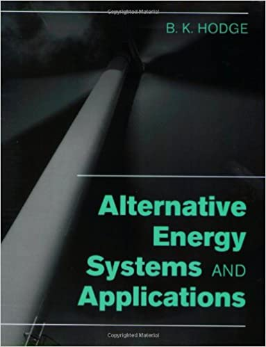 alternative energy systems and applications b k hodge