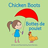 img - for Chicken Boots: Bottes de poulet : Babl Children's Books in French and English (French Edition) book / textbook / text book