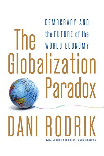 The Globalization Paradox: Democracy and the Future of...