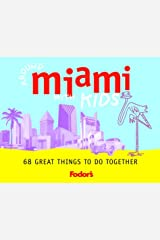 Fodor's Around Miami with Kids, 1st Edition (Travel Guide) Paperback